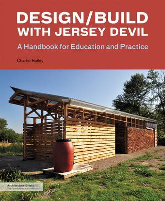 Design / Build with Jersey Devil - A Handbook for Education and Practice