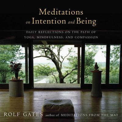 Meditations on Intention and Being: Daily Reflections on the Practices of Yoga + Meditation