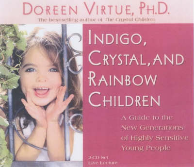 Indigo, Crystal and Rainbow Children (2xCDs)