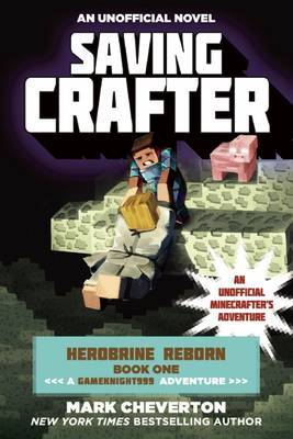 Saving Crafter (Minecraft/ Gameknight999 Herobrine Reborn #1)