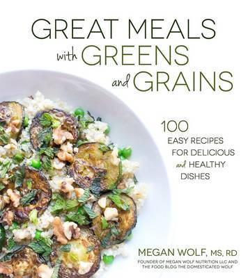 Great Meals with Greens and Grains