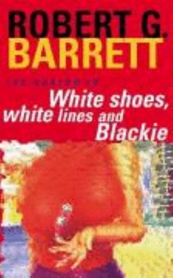 White Shoes, White Lines & Blackie (#6 Les Norton)