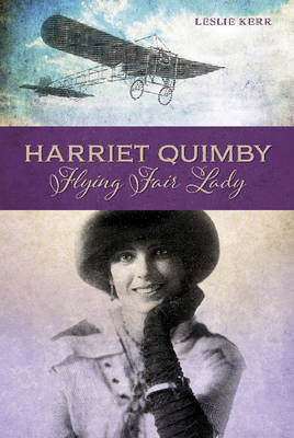 Harriet Quimby Flying Fair Lady