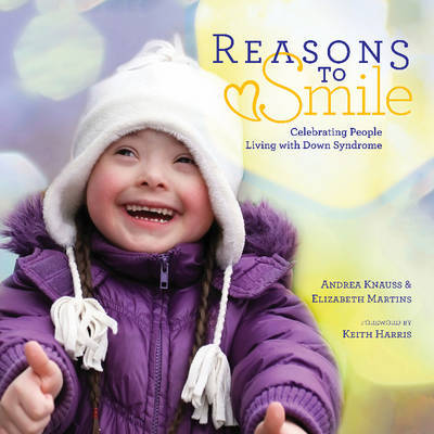 Reasons to Smile: Celebrating People Living with Down Syndrome