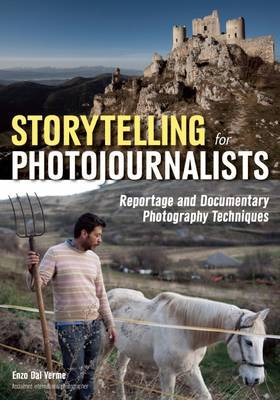 Storytelling for Photojournalists: Reportage and Documentary Photography Techniques
