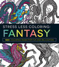 Stress Less Coloring - Fantasy100+ Coloring Pages for Fun and Relaxation