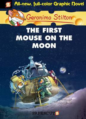 The First Mouse on the Moon (Geronimo Stilton Graphic #14)