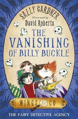 The Vanishing of Billy Buckle (Fairy Detective Agency #3)