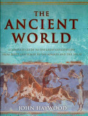 The Ancient World: A Guide to History's Great Civilizations from Mesopotamia to the Incas