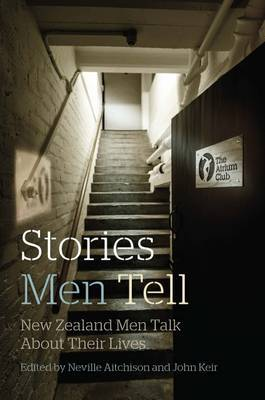 Stories Men Tell: New Zealand Men Talk About Their Lives