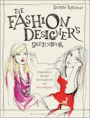 The Fashion Designer's Sketchbook - Inspiration, Design Development and Presentation