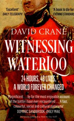 Went the Day Well?: Witnessing Waterloo by David Crane