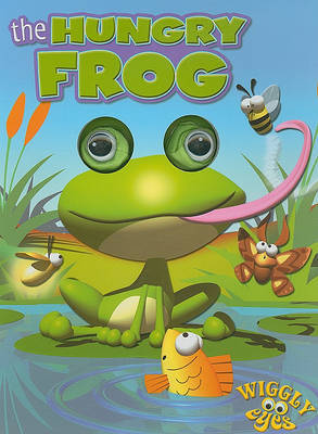 Wiggly Eyes: The Hungry Frog