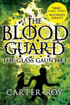 The Glass Gauntlet (Blood Guard #2)