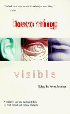 Becoming Visible: Reader in Gay and Lesbian History for High School and College Students