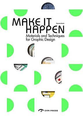 Make It Happen - Materials and Techniques for Graphic Design