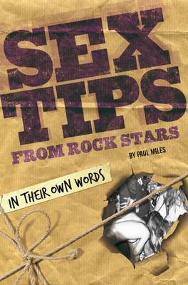 Sex Tips from Rock Stars: In Their Own Words