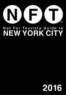 Not for Tourists Guide to New York City : 2016