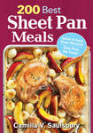 200 Best Sheet Pan Meals: Quick and Easy Oven Recipes - One Pan, No Fuss!