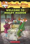 Welcome to Moldy Manor (Geronimo Stilton #59)