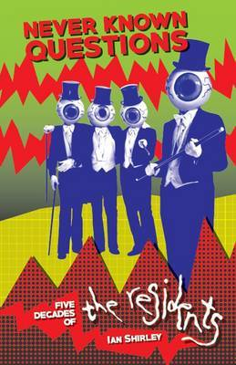 Never Known Questions - Five Decades of the Residents