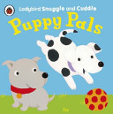 Puppy Pals (Ladybird Snuggle and Cuddle Cloth Books)