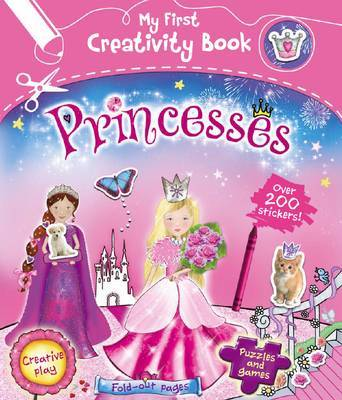 Princesses: My First Creativy Book