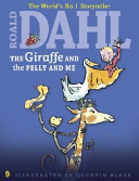 The Giraffe and the Pelly and Me (Roald Dahl Colour Edition)