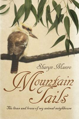 Mountain Tails : The lives and loves of my animal neighbours
