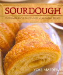 Sourdough: From Pastries to Gluten-free Wholegrain Breads