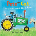 Pete the Cat : Old MacDonald Had a Farm