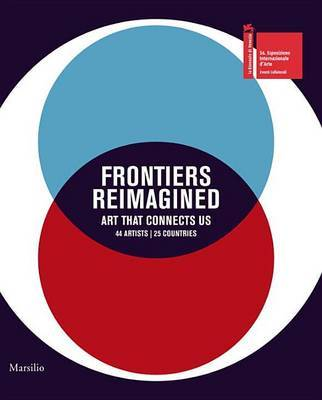 Frontiers Reimagined - Art That Connects Us 44 Artists 22 Countries