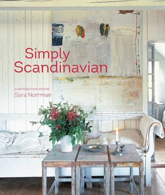 Simply Scandinavian 20 Stylish and Inspirational Scandi Homes