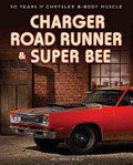 Charger, Road Runner & Super Bee - 50 Years of Chrysler B-Body Muscle