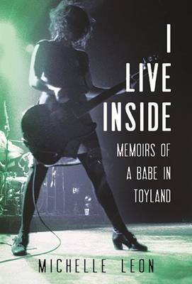 I Live Inside - Memoirs of a Babe in Toyland