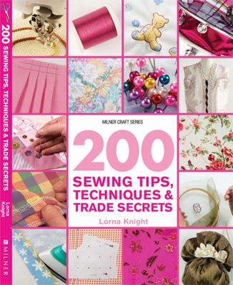 200 Sewing Tips - Techniques & Trad