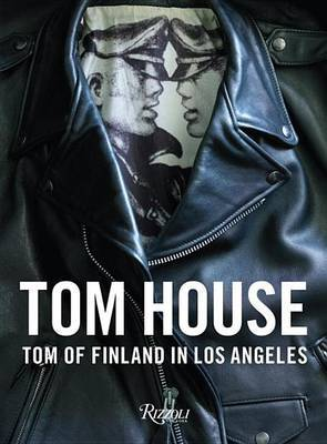 Tom's House - Tom of Finland in Los Angeles