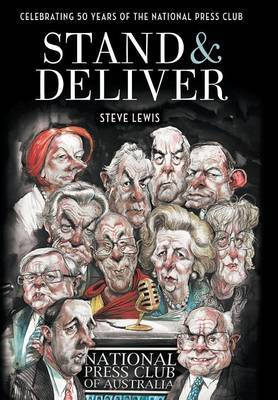 Stand and Deliver: Fifty Years of the National Press Club of Australia