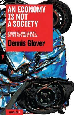 An Economy is Not a Society: Winners and Losers in the New Australia