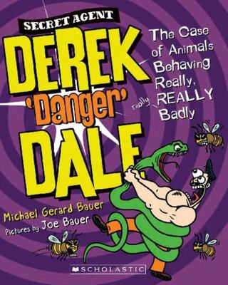Case of Animals Behaving Really Badly (Secret Agent Derek 'Danger' Dale #1)