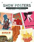 Show Posters - The Art and Practice of Making Gig Posters