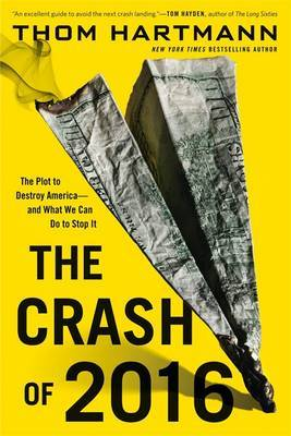 Crash of 2016: the Plot to Destroy America--And What We Can Do to Stop it