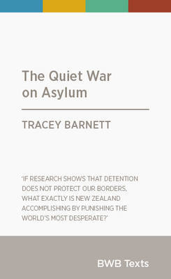 The Quiet War on Asylum (BWB Texts)