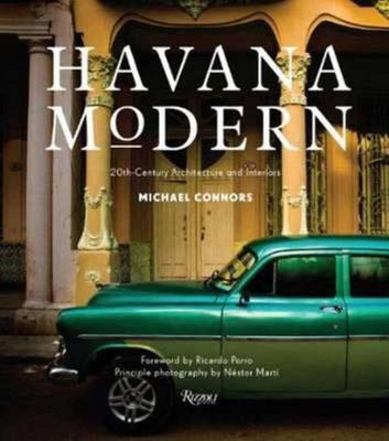Havana Modern - Twentieth-Century Architecture and Interiors