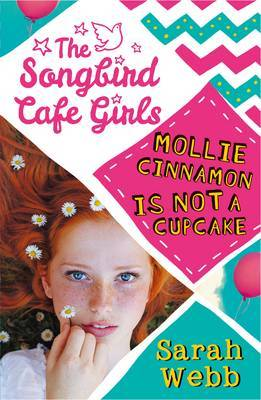 Mollie Cinnamon is Not a Cupcake (The Songbird Cafe Girls #1)