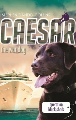 Operation Black Shark (Caesar the War Dog #5)