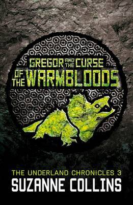 Gregor and the Curse of the Warmbloods (Underland Chronicles #3)