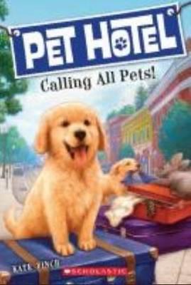 Calling All Pets (Pet Hotel #1)