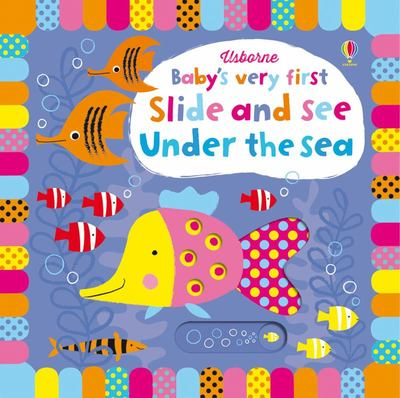 Under the Sea (Baby's Very First Slide and See)