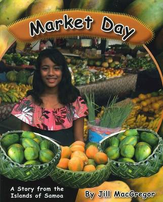 Market Day: A Story from the Islands of Samoa (Children of the Pacific)